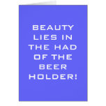 BEAUTY LIES IN THE HAND OF THE BEER HOLDER CARDS