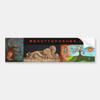 Beauty of Ashes Bumper Sticker