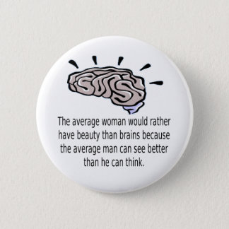 Beauty Over Brains Pinback Button