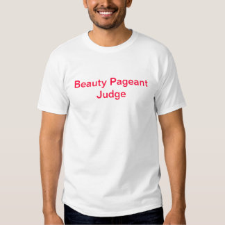 Beauty Pageant Judge T-Shirt