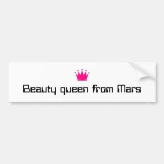 Beauty queen from Mars Bumper Sticker