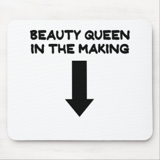 BEAUTY QUEEN IN THE MAKING.png Mouse Pad