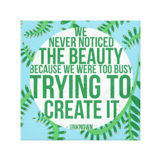 Beauty Quote Canvas Print