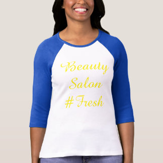 Beauty Salon #Fresh T-Shirt