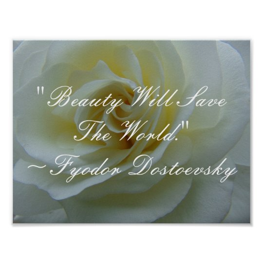 Beauty Will Save The World Quote Poster Zazzlecom