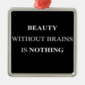 BEAUTY WITHOUT BRAINS IS NOTHING TRUISMS QUOTES IN CHRISTMAS TREE ORNAMENTS