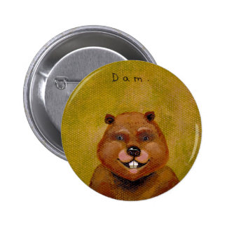 Beaver art original painting slightly deranged fun pinback button