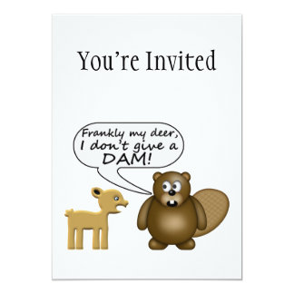 Beaver Don't Give A Dam 5x7 Paper Invitation Card