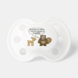 Beaver Don't Give A Dam Pacifier