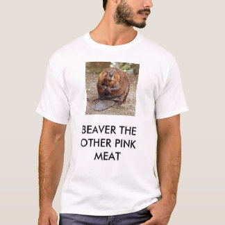 BEAVER THE OTHER PINK MEAT T-Shirt