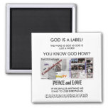 beaveradNEW_copy, PEACE and LOVE, GOD IS A LABE... Fridge Magnets
