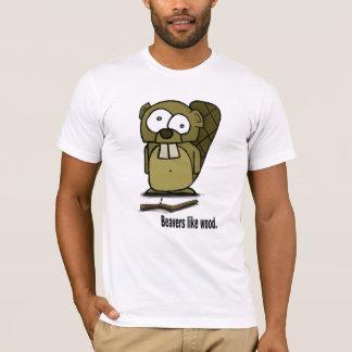 beavers like wood T-Shirt