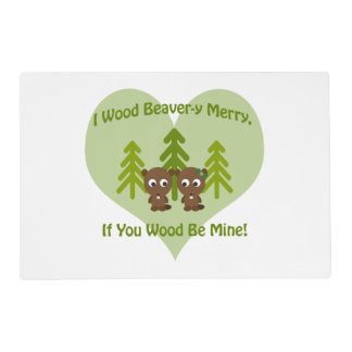 Beavery Merry if you wood be mine cute beavers Placemat