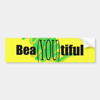 BeaYOUtiful Sticker Bumper Stickers