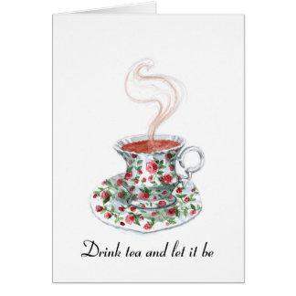 Beba el té y déjelo ser - cita del té tarjetas