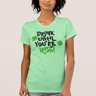Beba hasta que usted sea irlandés camisetas