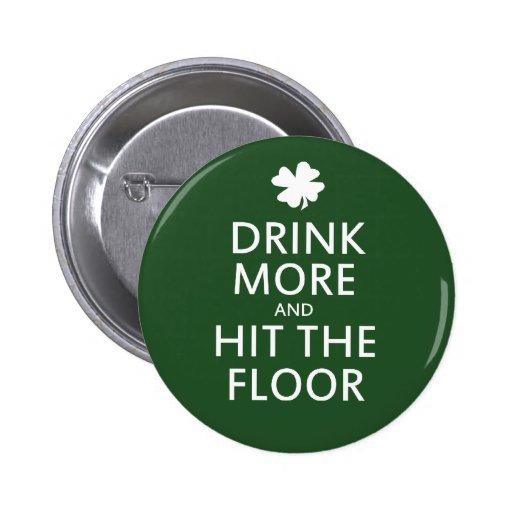 Beba más y golpee el piso pin
