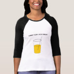 Beba su jugo Shelby Camisetas