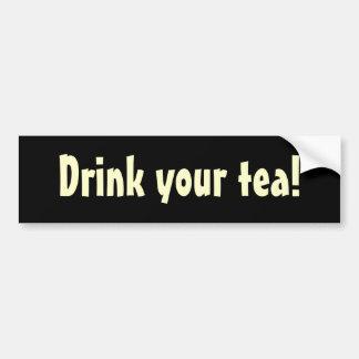 ¡Beba su té! Etiqueta De Parachoque