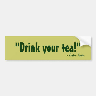 ¡Beba su té Pegatina De Parachoque