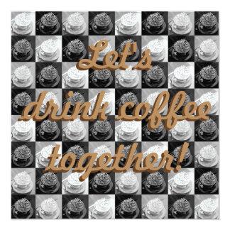 """¡Bebamos el café junto! Invitación 5.25"""" X 5.25"""""""