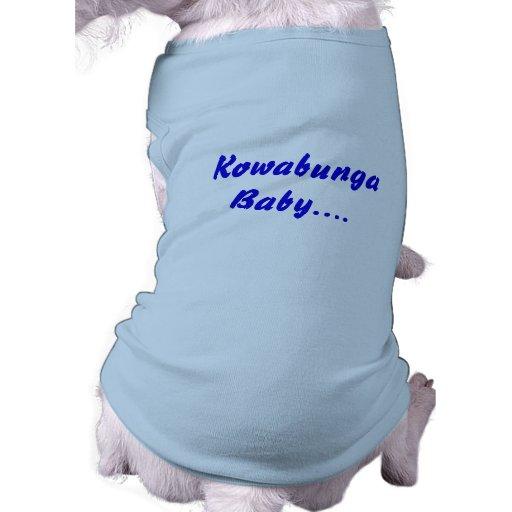 Bebé de Kowabunga…. Camisetas Mascota