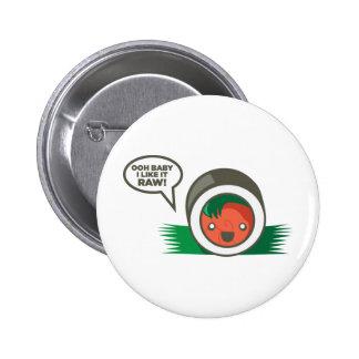 Bebé de Ooh del Sushi de Kawaii tengo gusto de él  Pin Redondo 5 Cm