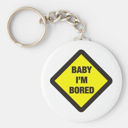 Bebé me aburren llaveros personalizados