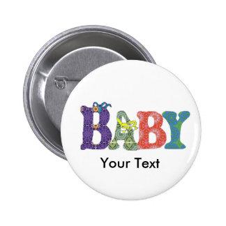 Bebé que dice el botón pin redondo de 2 pulgadas
