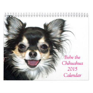 Bebe the Chihuahua 2015 Calendar