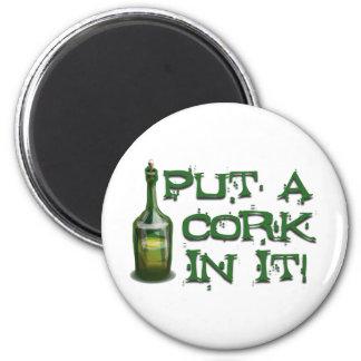 ¡Bebedor del vino - ponga un CORCHO en él! Imán Redondo 5 Cm