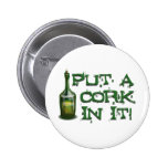 ¡Bebedor del vino - ponga un CORCHO en él! Pin