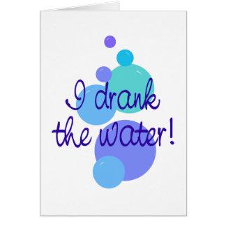 Bebí el agua tarjeta de felicitación