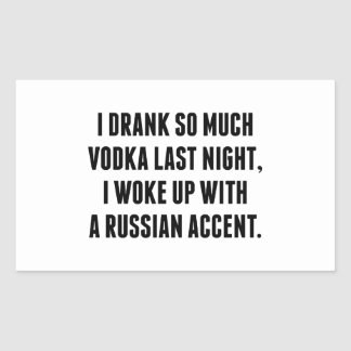 Bebí tanto la vodka anoche pegatina rectangular