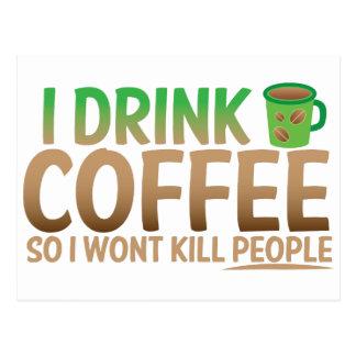 Bebo el CAFÉ así que no mataré a gente Tarjeta Postal