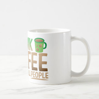 Bebo el CAFÉ así que no mataré a gente Tazas De Café
