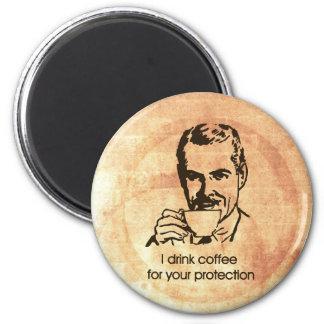Bebo el café para su protección imán redondo 5 cm