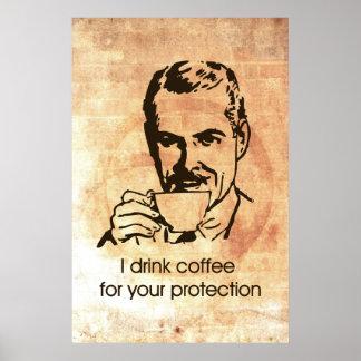 Bebo el café para su protección póster