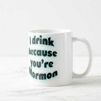 Bebo porque usted es taza mormona