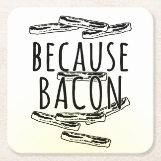 Because Bacon Square Paper Coaster
