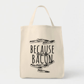 Because Bacon Tote Bag