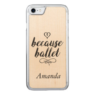 Because Ballet Carved iPhone 7 Case