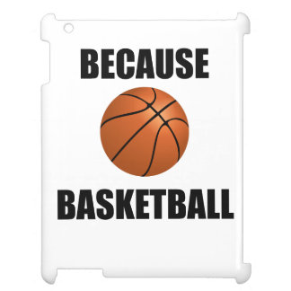 Because Basketball Case For The iPad