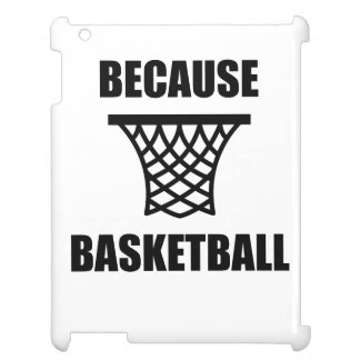 Because Basketball iPad Cover