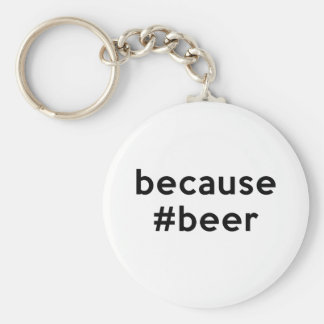 Because Beer Keychain