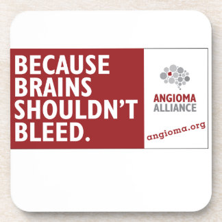 Because Brains Shouldn't Bleed Beverage Coaster