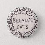 Because Cats Button<br><div class='desc'>We&#39;re all cat people,  deep inside.</div>