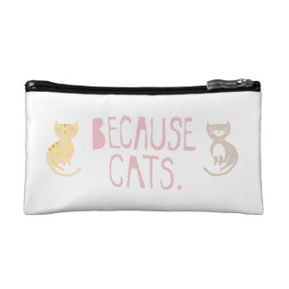 """""""Because Cats"""" Cosmetic Bag"""