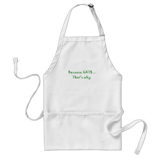 Because Cats Thats Why Adult Apron