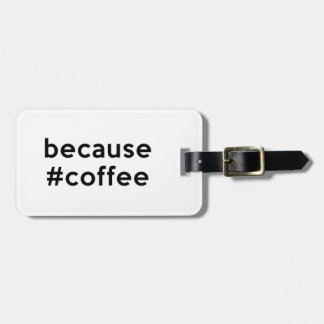Because Coffee Bag Tag